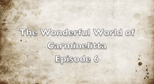 The Wonderful World of Carminelitta episode 6